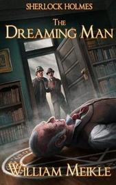 Sherlock Holmes- The Dreaming Man by William Meikle image