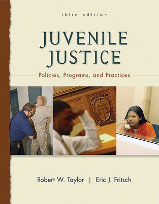 Juvenile Justice: Policies, Programs, and Practices by Robert Taylor image