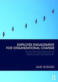 Employee Engagement for Organizational Change by Julie Hodges