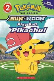 Play Ball, Pikachu! (Pok mon: Alola Reader #5) by Sonia Sander