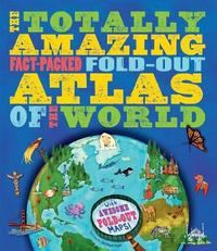 The Totally Amazing, Fact-Packed, Fold-Out Atlas of the World by Jen Green image