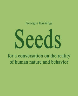 Seeds for a Conversation on the Reality of Human Nature and Behavior by George Kassabgi image