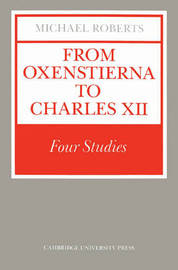 From Oxenstierna to Charles XII by Michael Roberts image