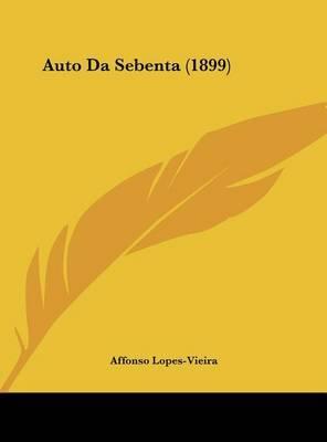 Auto Da Sebenta (1899) by Affonso Lopes-Vieira image