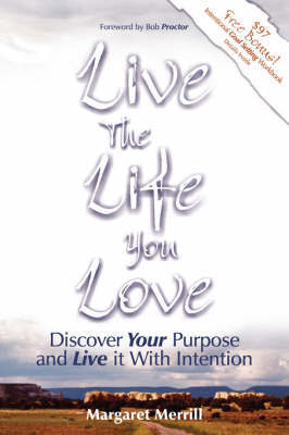 Live the Life You Love by Margaret A. Merrill