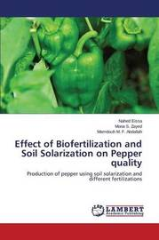 Effect of Biofertilization and Soil Solarization on Pepper Quality by Eissa Nahed
