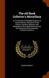 The Old Book Collector's Miscellany by Charles Hindley image