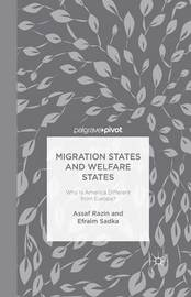 Migration States and Welfare States: Why Is America Different from Europe? by A Razin