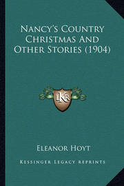 Nancy's Country Christmas and Other Stories (1904) by Eleanor Hoyt