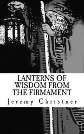 Lanterns of Wisdom from the Firmament by Jeremy Christner