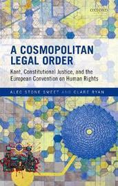 A Cosmopolitan Legal Order by Alec Stone Sweet