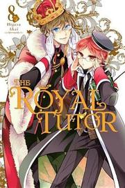 The Royal Tutor, Vol. 8 by Higasa Akai