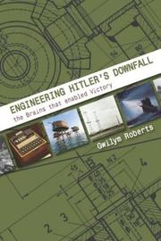 Engineering Hitler's Downfall by Gwilym Roberts