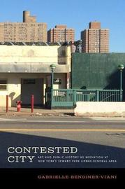 Contested City by Gabrielle Bendiner-Viani