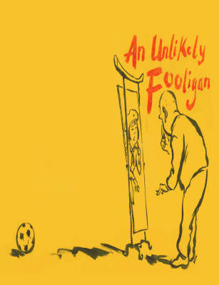 The Unlikely Fooligan by Pete Esso Haynes image