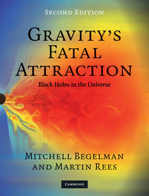 Gravity's Fatal Attraction: Black Holes in the Universe by Mitchell C Begelman image