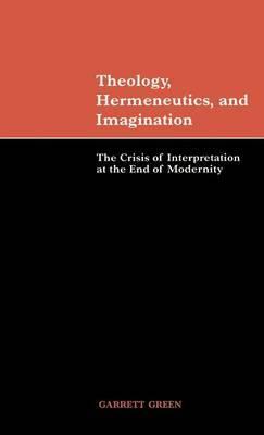 Theology, Hermeneutics, and Imagination by Garrett Green image