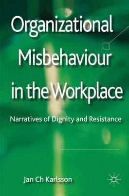 Organizational Misbehaviour in the Workplace by Jan Ch Karlsson
