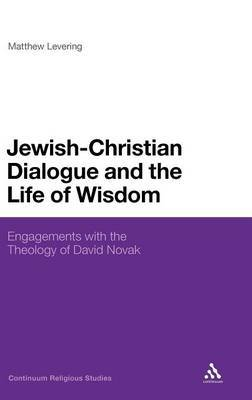 Jewish-Christian Dialogue and the Life of Wisdom by Matthew Levering image