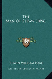 The Man of Straw (1896) by Edwin William Pugh