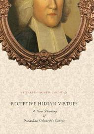 Receptive Human Virtues by Elizabeth Agnew Cochran