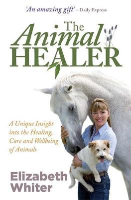 The Animal Healer by Elizabeth Whiter