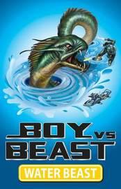 Boy vs Beast: #1 Water Beast by Mac Park