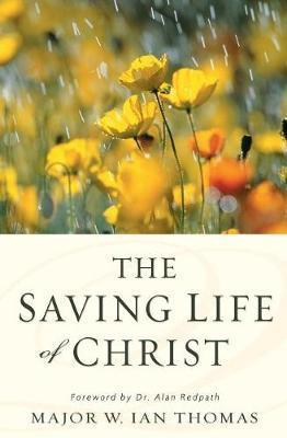 The Saving Life of Christ by Walter Ian Thomas image