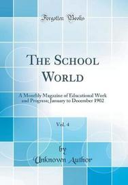 The School World, Vol. 4 by Unknown Author image