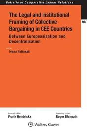 The Legal and Institutional Framing of Collective Bargaining in Cee Countries by Palinkas Ivana image
