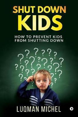 Shut Down Kids by Luqman Michel