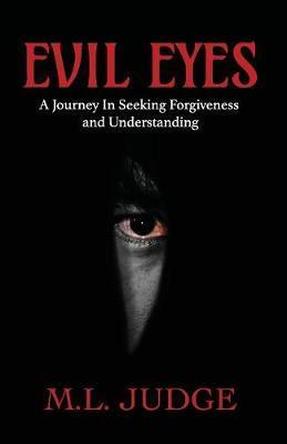 Evil Eyes by M L Judge