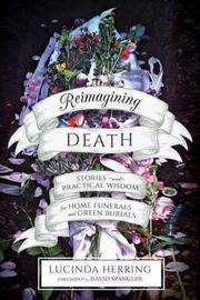 Reimagining Death by Lucinda Herring