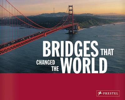 Bridges That Changed the World by Bernhard Graf image