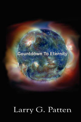 Count Down to Eternity by Larry G. Patten image