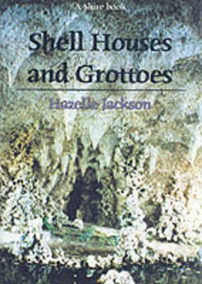 Shell Houses and Grottoes by Hazelle Jackson