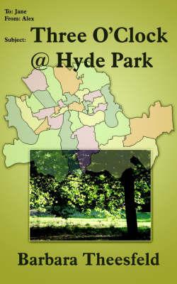 Three O'clock @ Hyde Park by Barbara Theesfeld