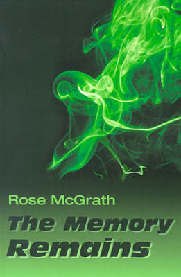 The Memory Remains by Rose McGrath