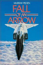 Fall of an Arrow by Murray Peden