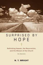 Surprised by Hope Participant's Guide by N.T. Wright