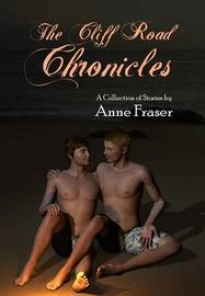 The Cliff Road Chronicles by Anne Fraser