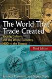 The World That Trade Created by Kenneth L. Pomeranz