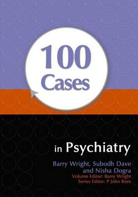 100 Cases in Psychiatry by Subodh Dave