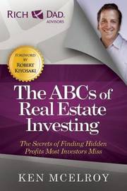The ABCs of Real Estate Investing by Ken McElroy