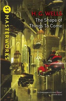 The Shape Of Things To Come by H.G.Wells