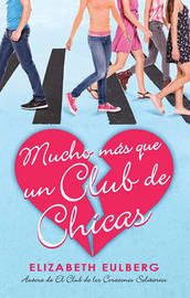 Mucho Mas Que Un Club de Chicas (El Club de Los Corazones Solitarios #2) / We Can Work It Out (the Lonely Hearts Club, Book 2) by Elizabeth Eulberg