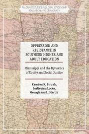 Oppression and Resistance in Southern Higher and Adult Education by Georgianna L. Martin