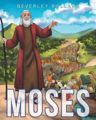 Moses by Beverley J Bolland