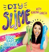 DIY Slime by Karina Garcia