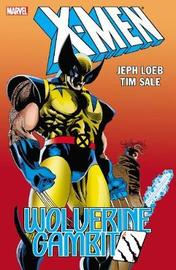 X-men: Wolverine/gambit (new Printing) by Jeph Loeb